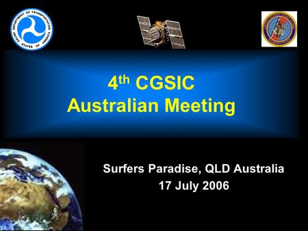 4 th CGSIC Australian Meeting Surfers Paradise, QLD Australia 17 July 2006.