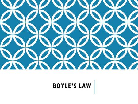 BOYLE'S LAW. WHAT IS BOYLE'S LAW? Boyle's Law is one of the laws in physics that concern the behaviour of gases. At constant temperature it relates pressure.