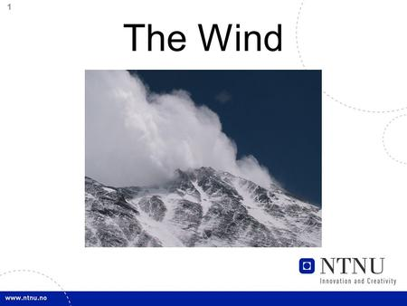 1 The Wind. 2 3 The origin of wind The earth is unevenly heated by the sun resulting in the poles receiving less energy from the sun than the equator.