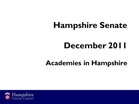 Hampshire Senate December 2011 Academies in Hampshire.