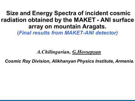 Size and Energy Spectra of incident cosmic radiation obtained by the MAKET - ANI surface array on mountain Aragats. (Final results from MAKET-ANI detector)‏