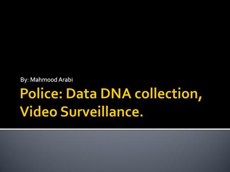 By: Mahmood Arabi.  DNA collection is when the police or any other organization create a database with profiles on people (mostly criminals). Profiles.