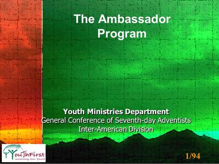 1/94 Youth Ministries Department General Conference of Seventh-day Adventists Inter-American Division Youth Ministries Department General Conference of.