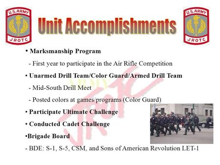 Marksmanship Program - First year to participate in the Air Rifle Competition Unarmed Drill Team/Color Guard/Armed Drill Team - Mid-South Drill Meet -