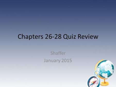 Chapters 26-28 Quiz Review Shaffer January 2015. Who was responsible for purchasing the arms (weapons) and clothing for each individual soldier? Answer: