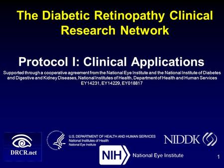 The Diabetic Retinopathy Clinical Research Network Protocol I: Clinical Applications Supported through a cooperative agreement from the National Eye Institute.