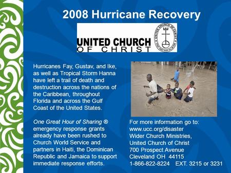 2008 Hurricane Recovery Hurricanes Fay, Gustav, and Ike, as well as Tropical Storm Hanna have left a trail of death and destruction across the nations.