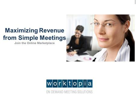 Maximizing Revenue from Simple Meetings Join the Online Marketplace.
