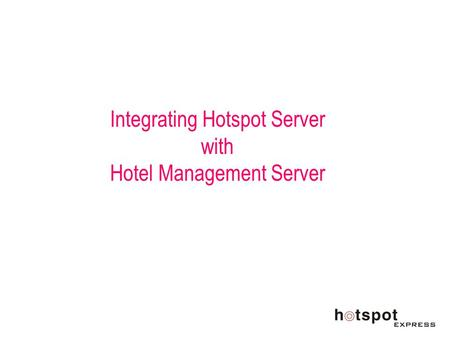 Integrating Hotspot Server with Hotel Management Server.