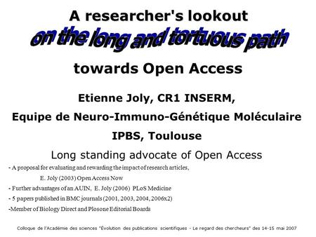 Etienne Joly, CR1 INSERM, Equipe de Neuro-Immuno-Génétique Moléculaire IPBS, Toulouse Long standing advocate of Open Access - A proposal for evaluating.