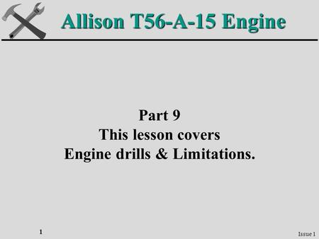 Engine drills & Limitations.
