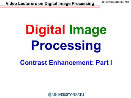 Digital Image Processing Contrast Enhancement: Part I
