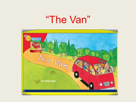 """The Van"". escape To escape means to get away from someone or something."