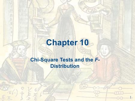 Chapter 10 Chi-Square Tests and the F- Distribution 1.