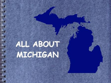 "ALL ABOUT MICHIGAN. Michigan became the 26 th state in 1837. The State Nickname is the Great Lake State. It is also sometimes called the ""Wolverine."