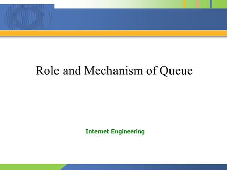 Role and Mechanism of Queue Internet Engineering.