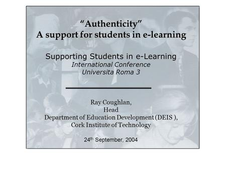 "Supporting students in E-learning: Authenticity: Asupport for students in e-learning "" Supporting students in E-learning: Authenticity: Asupport for students."
