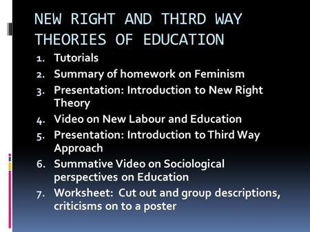 the new right theory and the Attempt to provide a complete theory of society begin their analyses from the `top', looking first at society as a whole and then working down to the individual parts, and finally the.