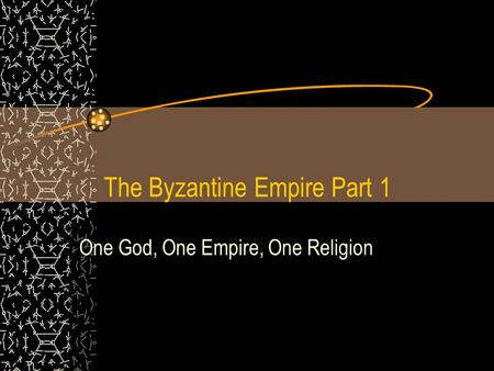 The Byzantine Empire Part 1