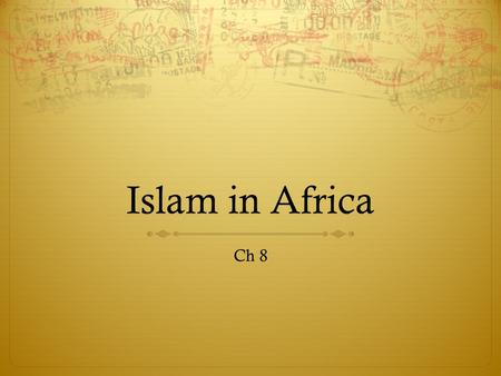 Islam in Africa Ch 8. I. Introduction  Africa is a very fragmented  No concentration of power  Stateless societies (tribal)  Diverse languages, religion.