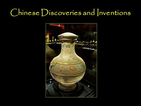 Chinese Discoveries and Inventions. 18.2 Exploration and Travel 18.2 Exploration and Travel Compass Early Chinese compasses were made of a rock called.
