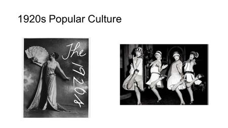 1920s Popular Culture. Consumerism: New Culture of Consumers 1. 1920s economic boom. a. The average Per Capita income grew by 30% 2. Largely because the.