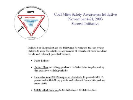 Coal MineSafety AwarenessInitiative November 4-21, 2003 Second Initiative.