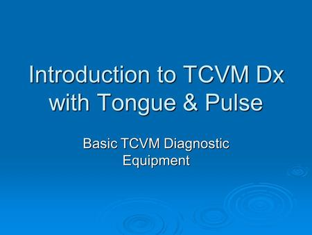 Introduction to TCVM Dx with Tongue & Pulse Basic TCVM Diagnostic Equipment.
