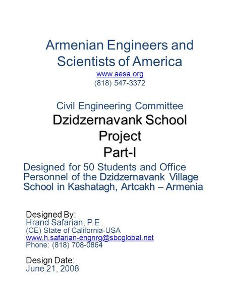 Dzidzernavank School Project Part-I Armenian Engineers and Scientists of America www.aesa.org (818) 547-3372 Civil Engineering Committee Dzidzernavank.