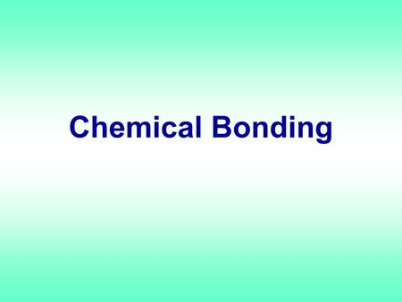Chemical Bonding. Chemical Bonds Compound are formed from chemically bound atoms or ions Bonding only involves the valence electrons.