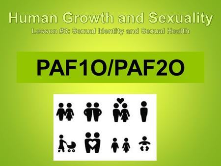 PAF1O/PAF2O Human Growth and Sexuality