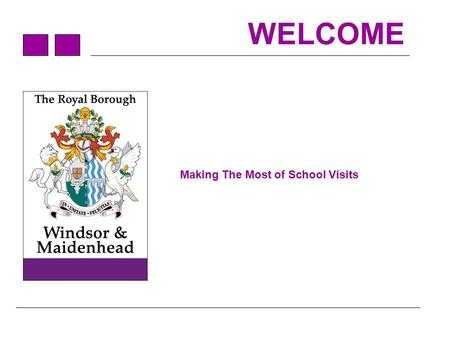 WELCOME Making The Most of School Visits. Outcomes? Know why visits to the school by members of the governing body are important Understand how whole-school.