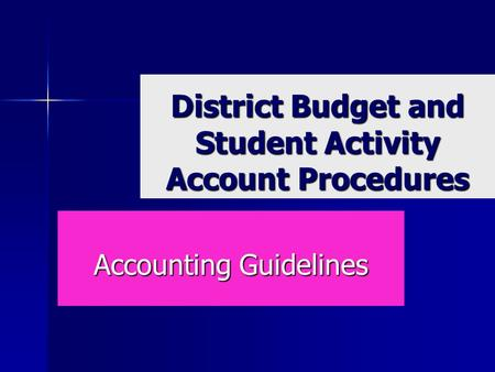 District Budget and Student Activity Account Procedures Accounting Guidelines.