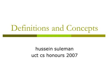 Definitions and Concepts hussein suleman uct cs honours 2007.
