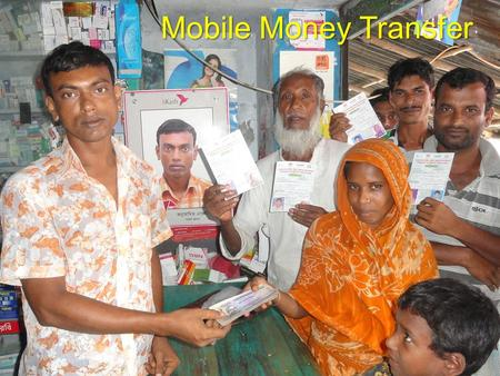 Mobile Money Transfer. Why MMT? Opportunity to Save Safe Storage/Deposit Transaction Cost Rent Seeking Behaviour Convenience Pride and Dignity Access.