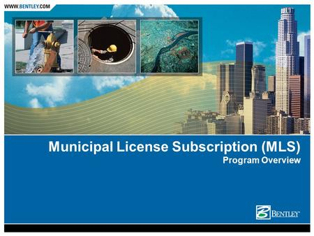 Municipal License Subscription (MLS) Program Overview.