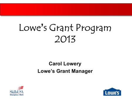 Carol Lowery Lowe's Grant Manager Lowe's Grant Program 2013.