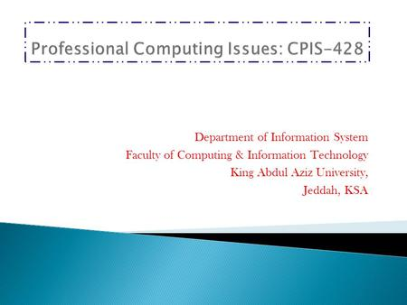 Department of Information System Faculty of Computing & Information Technology King Abdul Aziz University, Jeddah, KSA.