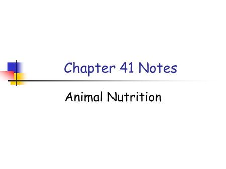 "Chapter 41 Notes Animal Nutrition. Nutritional Requirements The flow of energy into and out of an animal can be viewed as a ""budget"" - most of the energy."
