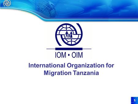 1 International Organization for Migration Tanzania.