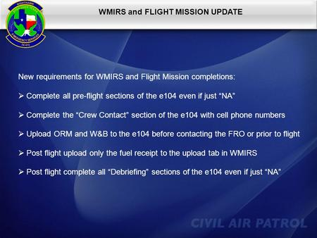 WMIRS and FLIGHT MISSION UPDATE New requirements for WMIRS and Flight Mission completions:  Complete all pre-flight sections of the e104 even if just.
