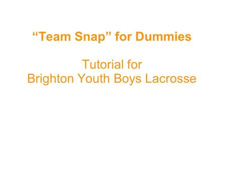 """Team Snap"" for Dummies Tutorial for Brighton Youth Boys Lacrosse"