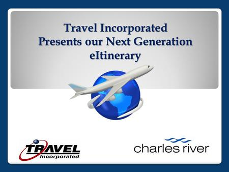 Travel Incorporated Presents our Next Generation eItinerary.