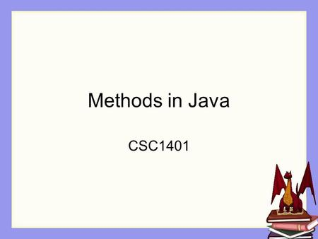 Methods in Java CSC1401. Overview In this session, we are going to see how to create class-level methods in Java.