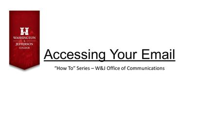 "Accessing Your Email ""How To"" Series – W&J Office of Communications."