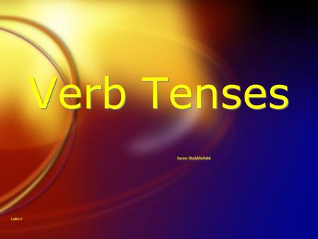 Verb Tenses Jason Stubblefield Latin II. Present Tense FUsed for things that are happening now FSecond principle part FEndings FI - o FYou - s FHe/she.