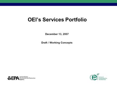 OEI's Services Portfolio December 13, 2007 Draft / Working Concepts.