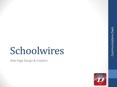 Schoolwires Web Page Design & Creation Communications Dept.