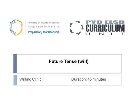 Future Tense (will) Writing Clinic Duration: 45 minutes.