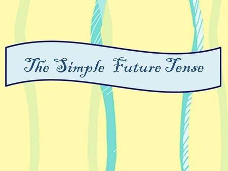 The Simple Future Tense. The Simple Future Tense is used to denote an action that will happen in the future like.